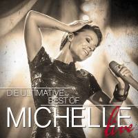 MICHELLE Live Die Ultimative Best Of