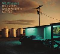 THE JAYHAWKS Back Roads And Abandoned Motels
